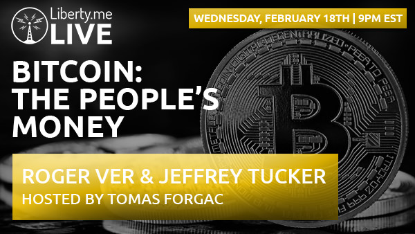 Bitcoin: People's money with Jeffrey Tucker & Roger Ver